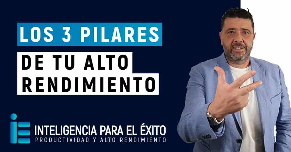 PRODUCTIVIDAD PERSONAL Y ALTO RENDIMIENTO_3 PILARES